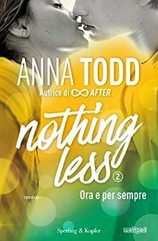 Nothing less 2 ora e per sempre di [Todd, Anna]