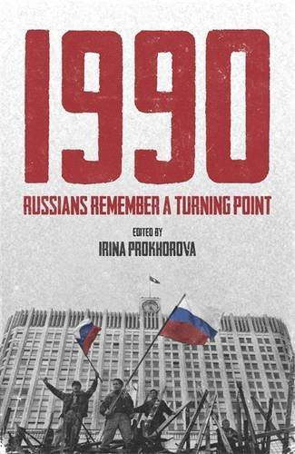 1990: Russians Remember a Turning Point by Irina Prokhorova (2013-03-28)