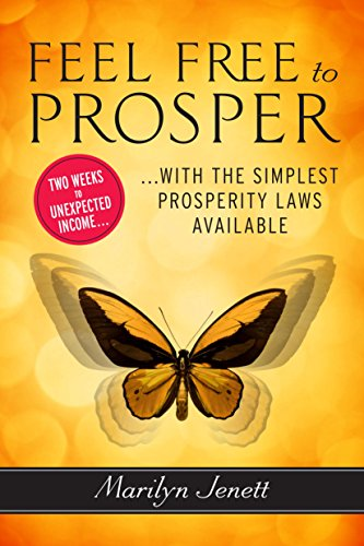 Feel Free to Prosper: Two Weeks to Unexpected Income with the Simplest Prosperity Laws Available (English Edition) -