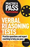 Practise & Pass Professional: Verbal Reasoning Tests: Practice Questions and Expert Coaching to Help You Pass