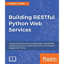 Building RESTful Python Web Services (English Edition)