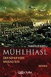 Mühlhiasl der Seher vom Rabenstein - Manfred Böckl