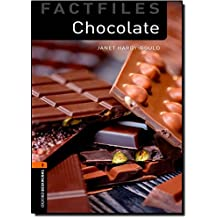 Oxford Bookworms Library Factfiles: Level 2:: Chocolate (Oxford Bookworms ELT)