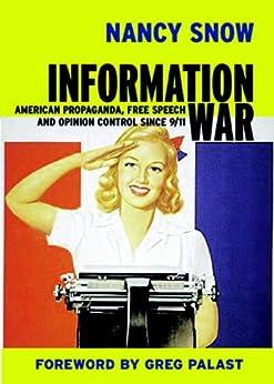 Information War: American Propaganda, Free Speech and Opinion Control Since 9-11 (Open Media Series) by [Snow, Nancy]
