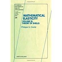 Theory of Shells, Volume III (Studies in Mathematics and Its Applications) 1st edition by Ciarlet, Philippe G. (2000) Hardcover