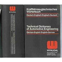 Technical Dictionary of Automotive Engineering: German/English, English/German
