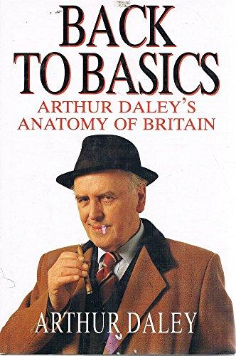back-to-basics-arthur-daleys-anatomy-of-britain