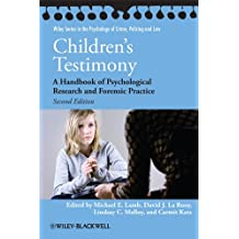 Children's Testimony Second Edition (Wiley Series in Psychology of Crime, Policing and Law)