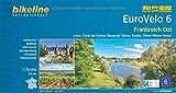 Eurovelo 6 Frankreich Ost: Loire, Canal du Centre, Burgund, Sâone, Doubs, Rhein-Rhône-Kanal, 795 km (Bikeline Radtourenbücher) -