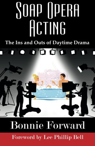 SOAP OPERA ACTING: The Ins and Outs of Daytime Drama