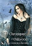 Les chroniques d'Oakwood: Dans l'ombre de la demoiselle (Griffe Sombre)