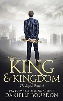 King and Kingdom (Latvala Royals Book 2) by [Bourdon, Danielle]