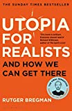 Utopia for Realists: And How We Can Get There - Rutger Bregman
