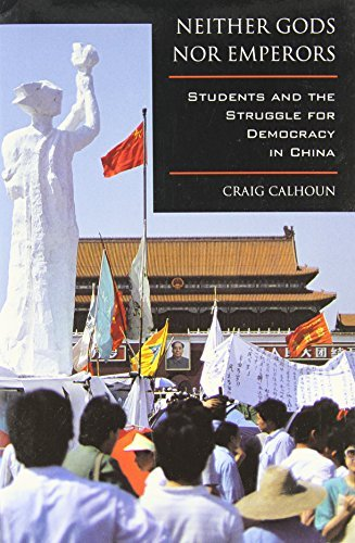 Neither Gods Nor Emperors: Students and the Struggle for Democracy in China by Craig Calhoun (1997-08-19)