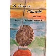 Le Coeur et l'Invisible: Souvenirs et Réflexions personnelles