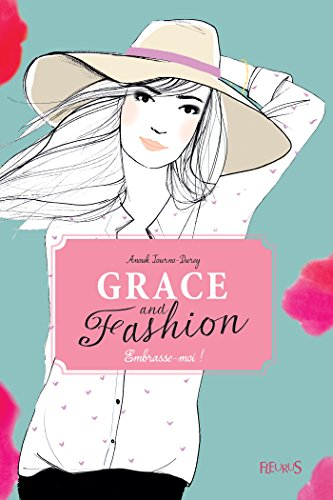 Grace and fashion - T3 - Embrasse-moi !