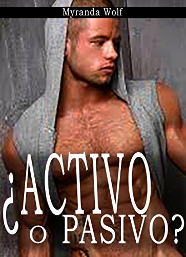 ¿Activo o pasivo? Mi instructor de sexo: (Erotica gay en español) por Myranda Wolf