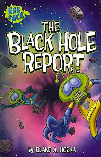 [The Black Hole Report] (By: Blake A. Hoena) [published: June, 2014]