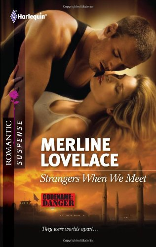 Strangers When We Meet (Harlequin Romantic Suspense: Code Name: Danger, Band 1660) (Force Band Air Name)