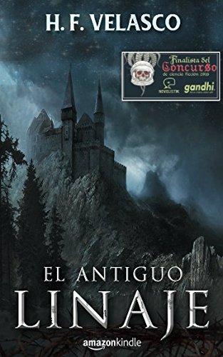 El Antiguo Linaje (Las leyendas de los moradores.) por H. F. Velasco
