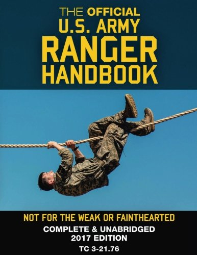 the-official-us-army-ranger-handbook-full-size-edition-not-for-the-weak-or-fainthearted-current-2017
