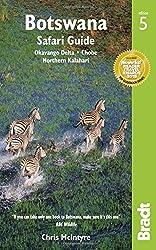 Botswana: Okavango Delta, Chobe, Northern Kalahari (Bradt Travel Guide)