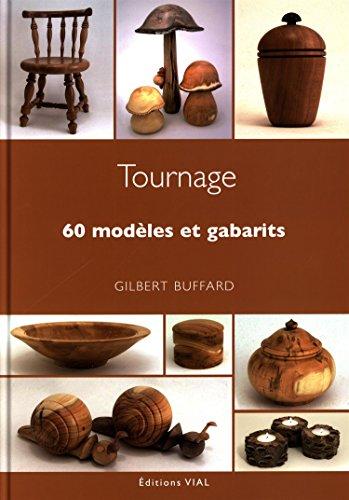 Tournage : 60 modèles et gabarits