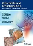 Geburtshilfe und Perinatalmedizin: Pränataldiagnostik - Erkrankungen - Entbindung