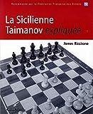 La Sicilienne Taimanov expliquée: Recommandé par la Fédération Française des Echecs