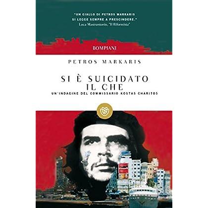Si È Suicidato Il Che: La Terza Indagine Del Commissario Kostas Charitos (Tascabili. Best Seller Vol. 983)