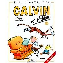 Calvin & Hobbes (in French): Calvin & Hobbes 10/Tous Aux Abris ! (B.D.)
