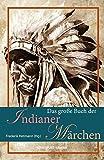 Das große Buch der Indianer-Märchen