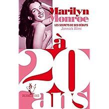 Marilyn Monroe à 20 ans: Les secrets de ses débuts