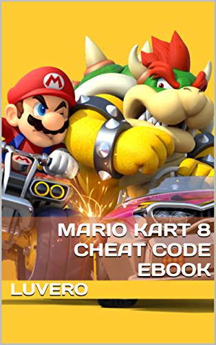 <b>Mario Kart 8 Cheat Code</b> Ebook eBook: Luvero: Amazon.co.uk: Kindle ...