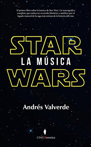 Star Wars. La música (Cine) por Andrés Valverde Amador