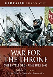 War for the Throne: The Battle of Shrewsbury 1403 (Campaign Chronicles)