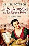 Die Henkerstochter und der König der Bettler: Teil 3 der Saga (Die Henkerstochter-Saga, Band 3)