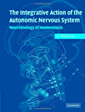 Integrative Action of the Autonomic Nervous System: Neurobiology of Homeostasis