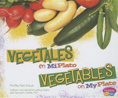 Vegetales en miplato / Vegetables on MyPlate (Pebble Plus Bilingual) por Mari Schuh