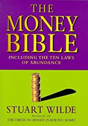 The Money Bible: Including the Ten Laws of Abundance by Stuart Wilde (1998-12-03)