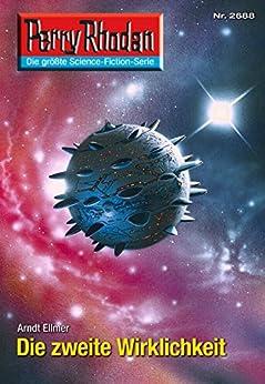 """Perry Rhodan 2688: Die zweite Wirklichkeit (Heftroman): Perry Rhodan-Zyklus """"Neuroversum"""" (Perry Rhodan-Die Gröβte Science- Fiction- Serie) von [Ellmer, Arndt]"""