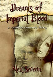 Dreams of Imperial Blood - A Vampire Romance Short Story