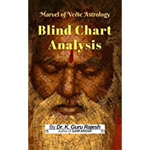 Marvels of Vedic Astrology - Blind Chart Analysis (English Edition)