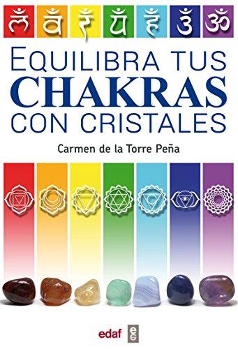 Equilibra tus chakras con cristales (Nueva Era) por Carmen de la Torre