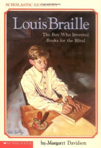 Louis Braille: The Boy Who Invented Books for the Blind (Scholastic Biography) by Davidson, Margaret (1991) Paperback