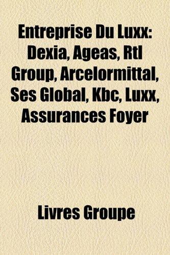 entreprise-du-luxx-dexia-ageas-rtl-group-arcelormittal-ses-global-kbc-luxx-assurances-foyer