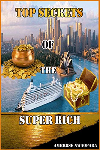 Top Secrets of the Super Rich (English Edition)