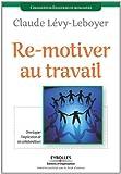 Image de Re-motiver au travail : Développer l'implication de ses collaborateurs