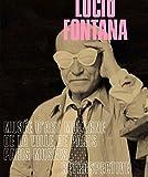 Lucio Fontana - Rétrospective