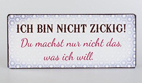 Formano Lafinesse - Schild - Metallschild - BlechschildIch Bin Nicht Zickig ! . - Vintage-Look 30,5 x 13 cm
